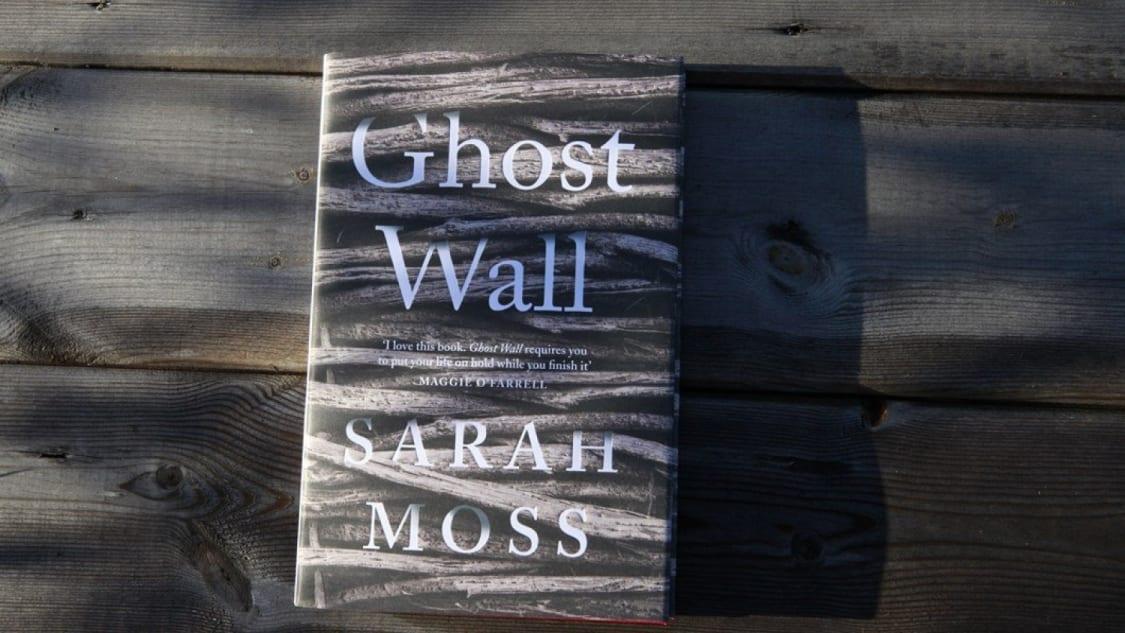 Sarah Moss' Ghost Wall reviewed